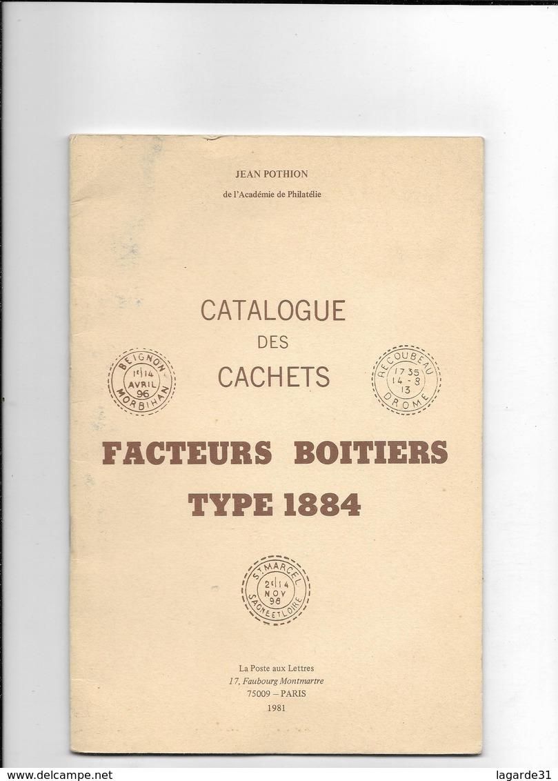 Catalogue Des Cachets Facteurs Boitiers Type 1884 Par Jean Pothion édition La Poste Aux Lettres 1981 25 Pages - France