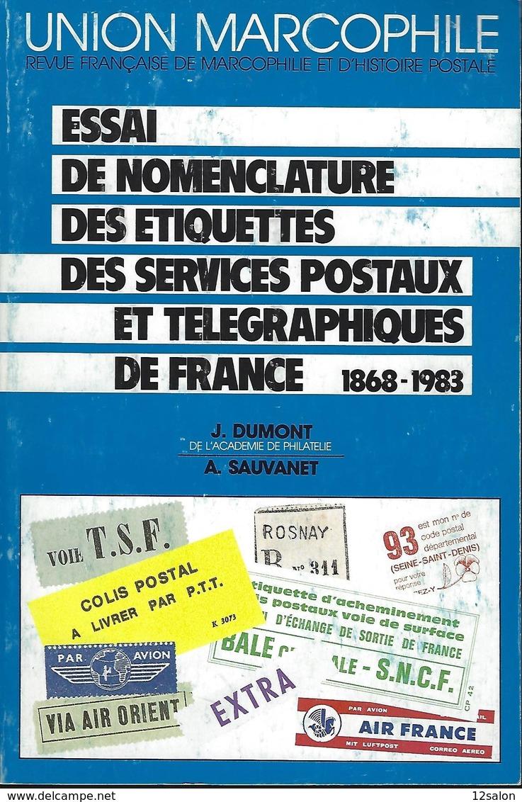 UNION MARCOPHILE ESSAI NOMENCLATURE ETIQUETTES SERVICES POSTAUX TELEGRAPHIQUES DE FRANCE 1868 1983 - Strade Ferrate