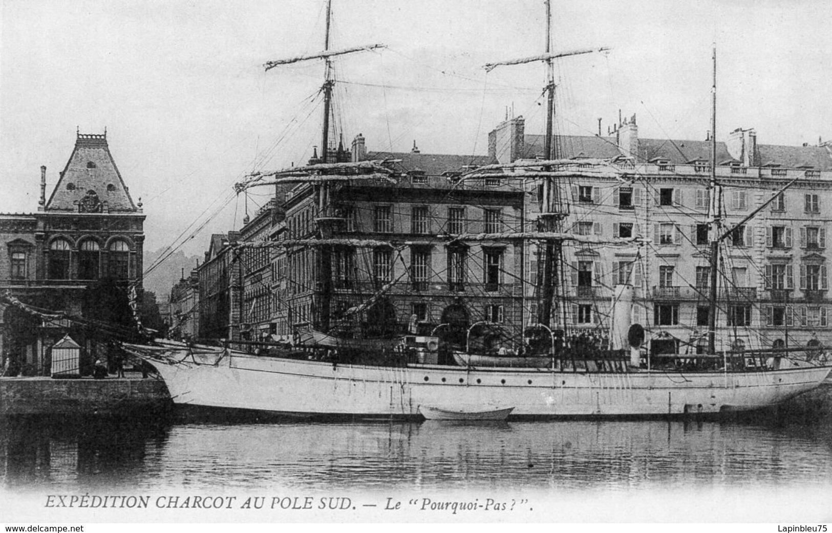 CPA 76 Seine Maritime Le Havre Expédition Charcot Au Pôle Sud  Le Pourquoi Pas - Le Havre