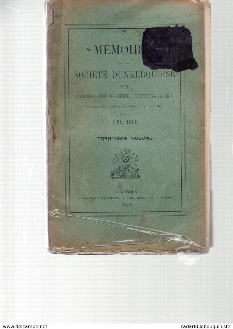 Mémoires De La Société DUNKERQUOISE. 1897-1898.trentième Volume .broché. 300  Pages.1898 - Picardie - Nord-Pas-de-Calais