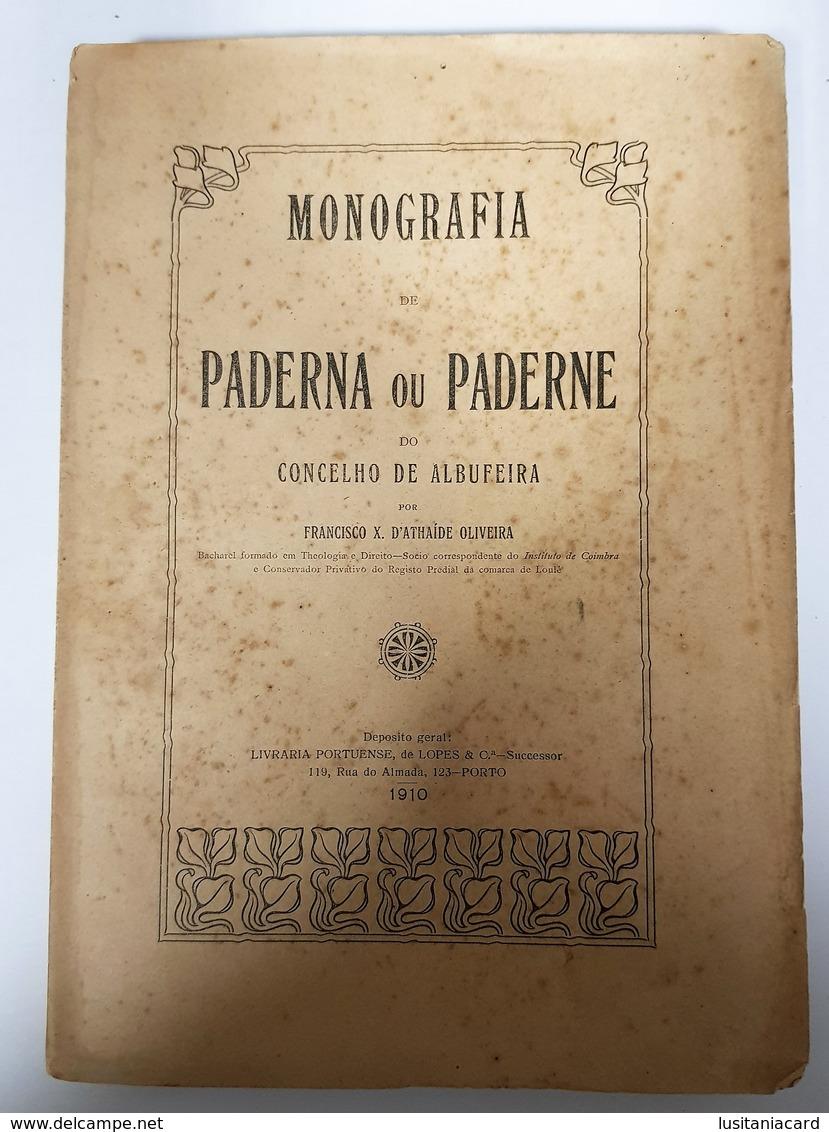 ALBUFEIRA - PADERNE- MONOGRAFIAS - «Monografia Paderna Ou Paderne» (Autor:Francisco X. D'Athaide Oliveira  -1910 ) - Livres, BD, Revues