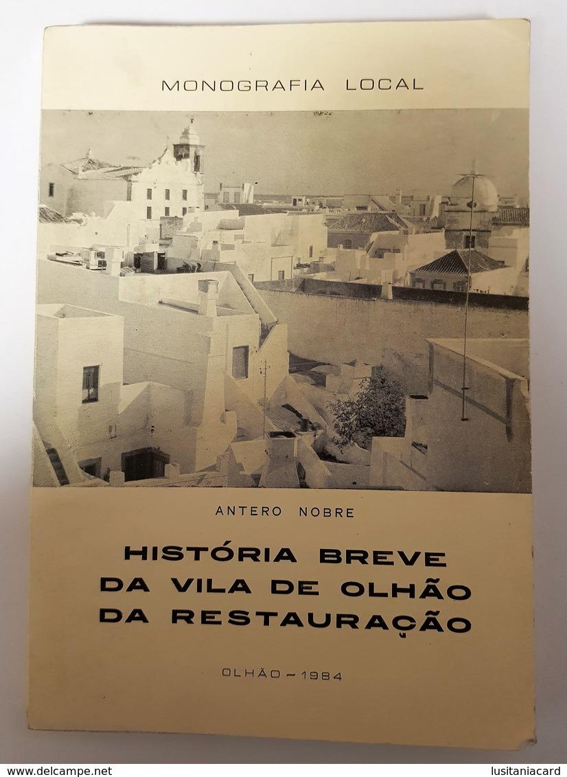 OLHÃO- MONOGRAFIAS- « Monografia Local- História Breve Da Vila De Olhão Da Restauração» ( Autor: Antero Nobre - 1984) - Livres, BD, Revues