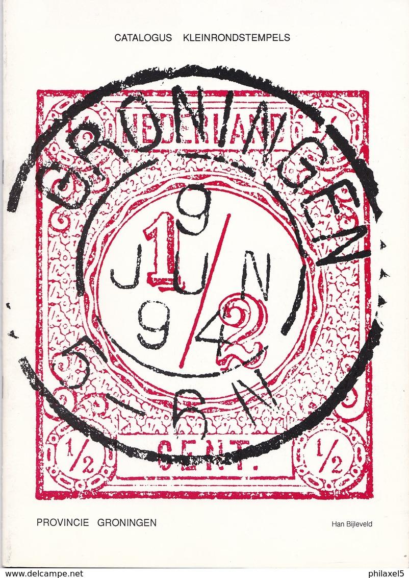 Nederland - Han Bijleveld - Catalogus Kleinrondstempels Provincie Groningen - Januari 1990 - Nieuw Exemplaar - Nederland