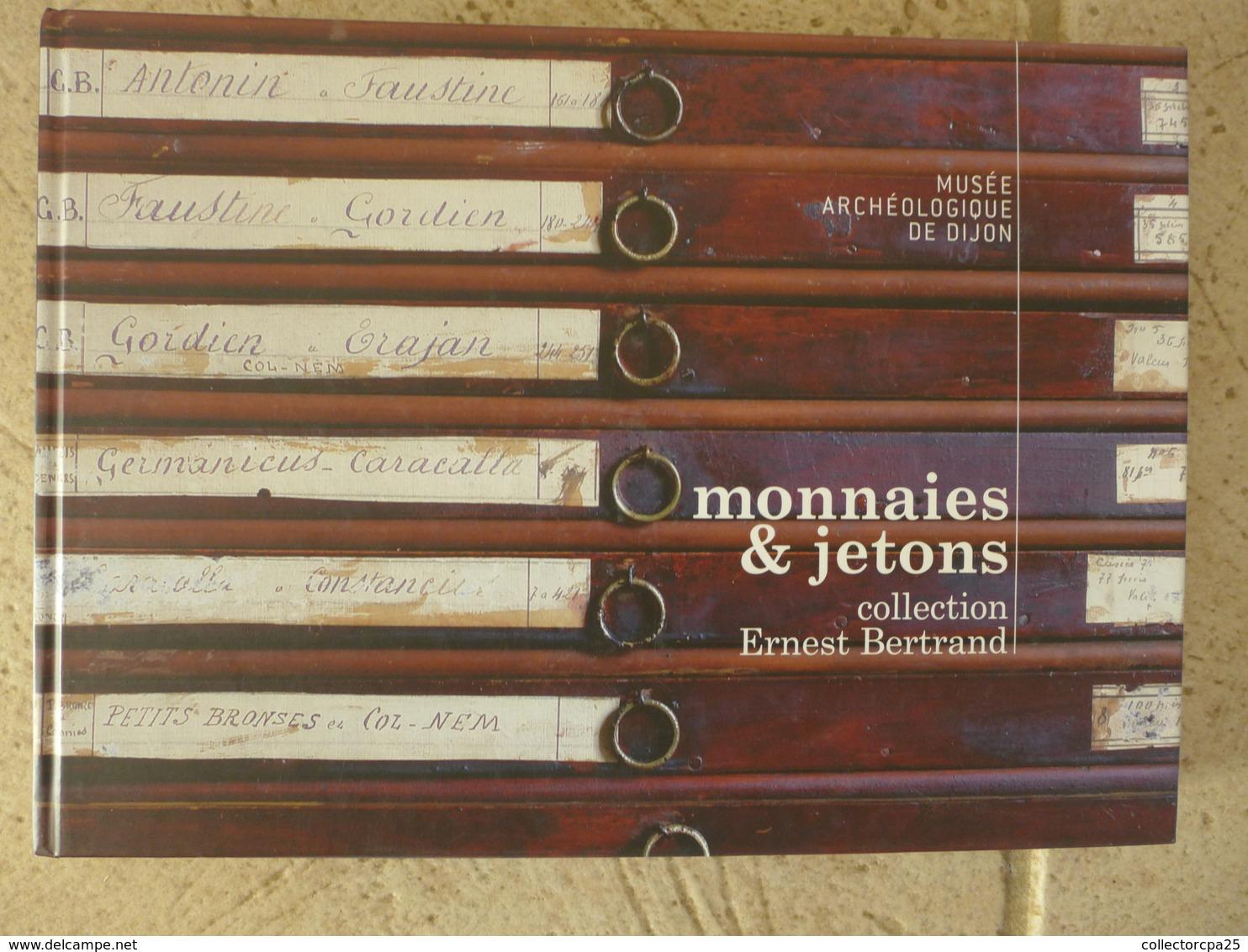 Livre 376 Pages Monnaies & Jetons Collection Ernest Bertrand 2009 Musée Archéologique De Dijon - Livres & Logiciels