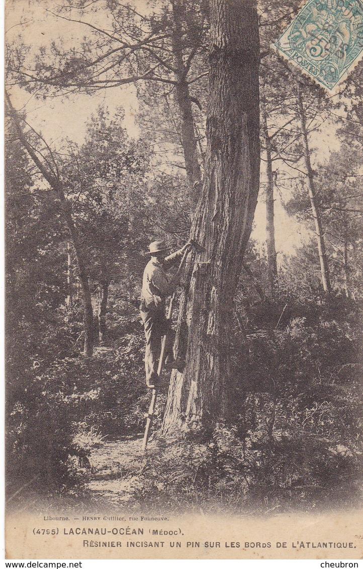 33. LACANAU .CPA. RARETÉ. RESINIER INCISANT UN PIN SUR LES BORDS DE L'ATLANTIQUE. ANNEE 1905 - Autres Communes