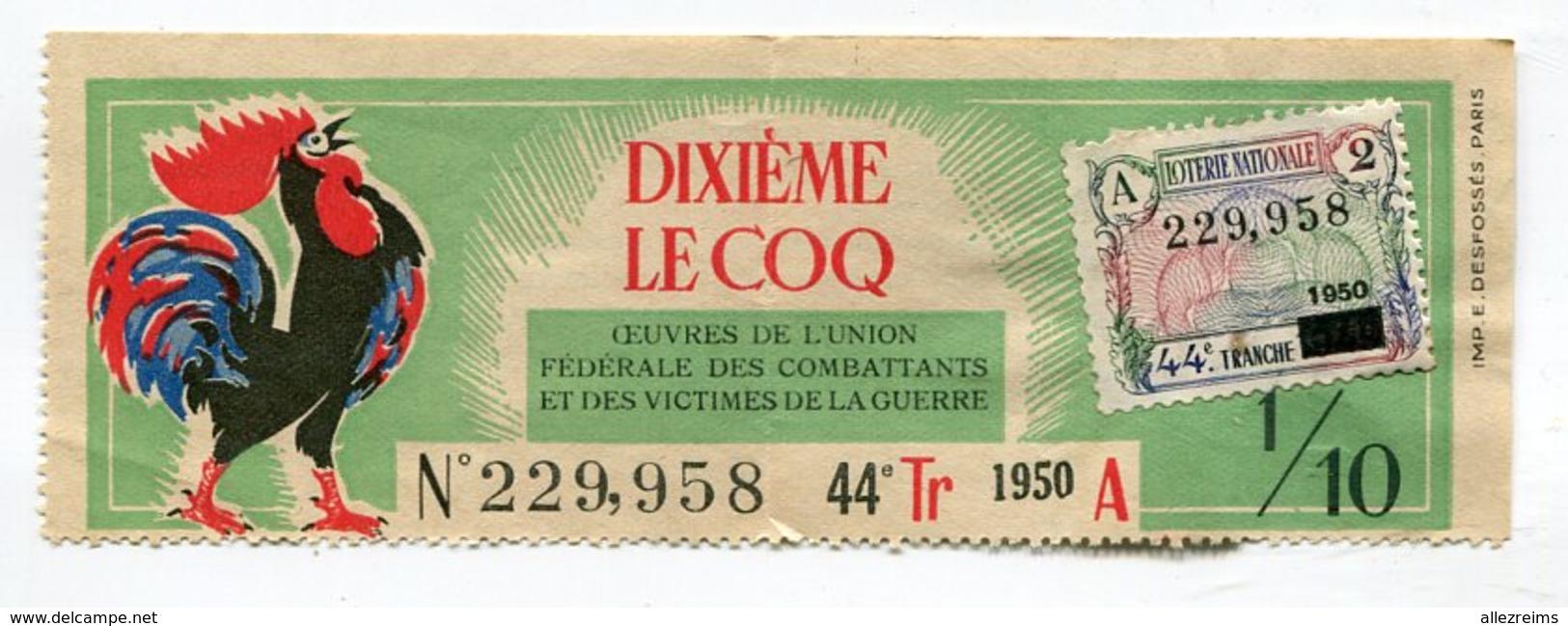 Billet Loterie Des Combattants Et Victimes De La Guerre Le Coq 1/10   1950    A   VOIR  !!! - Billets De Loterie