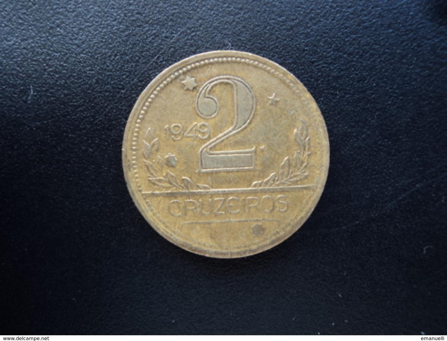 BRÉSIL : 2 CRUZEIROS   1949   KM 559    TTB - Brésil