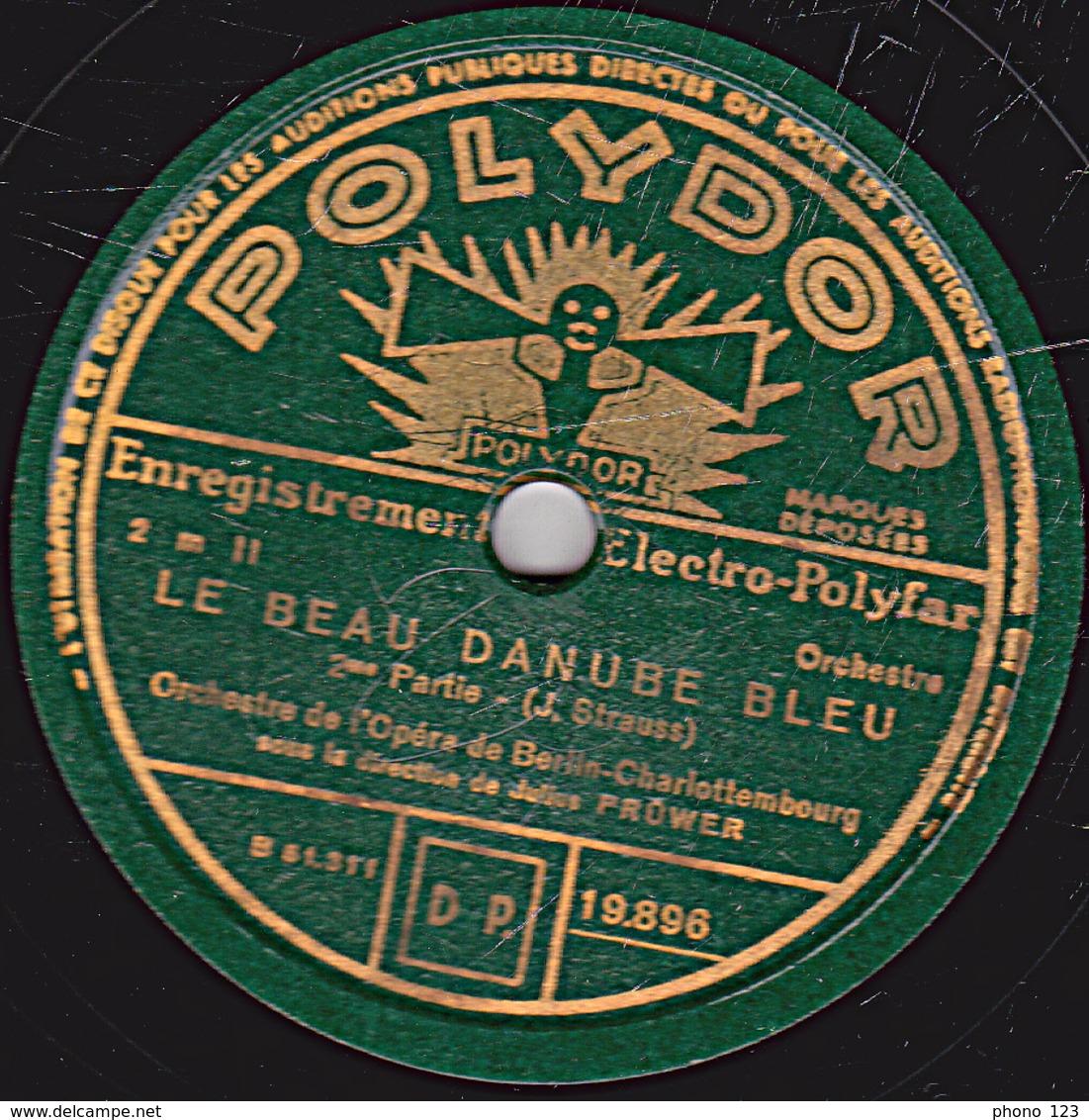 78 Trs - 30 Cm - état B - LE BEAU DANUBE BLEU - Orchestre De L'Opéra De Berlin-Charlottembourg - 1re Et 2e Parties - 78 Rpm - Schellackplatten