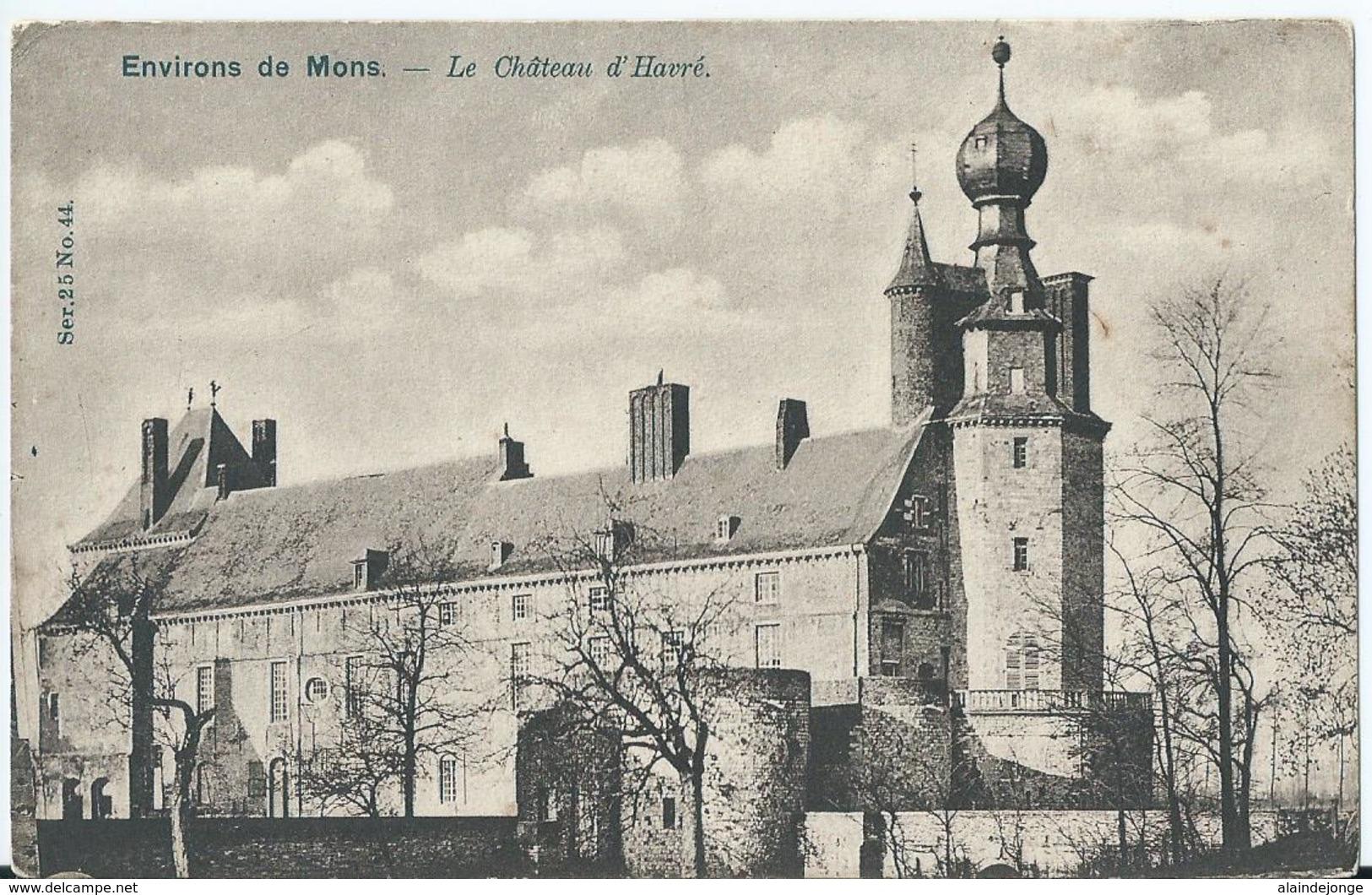 Bergen - Mons - Environs De Mons - Le Château D'Havré - Ser. 25 No 44 - Vanderauwera & Cie Bruxelles - Mons
