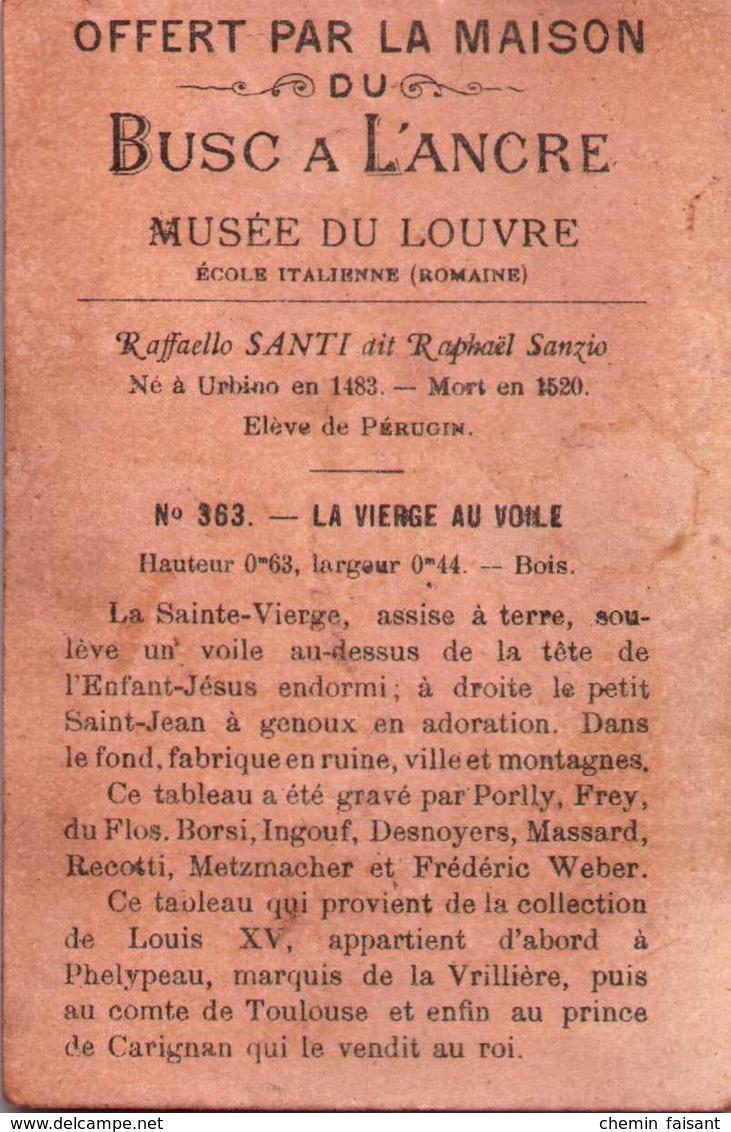 Chromo Buscs à L'ANCRE - Musée Du LOUVRE : La Vierge Au Voile   - Scans  Recto-verso - Chromos