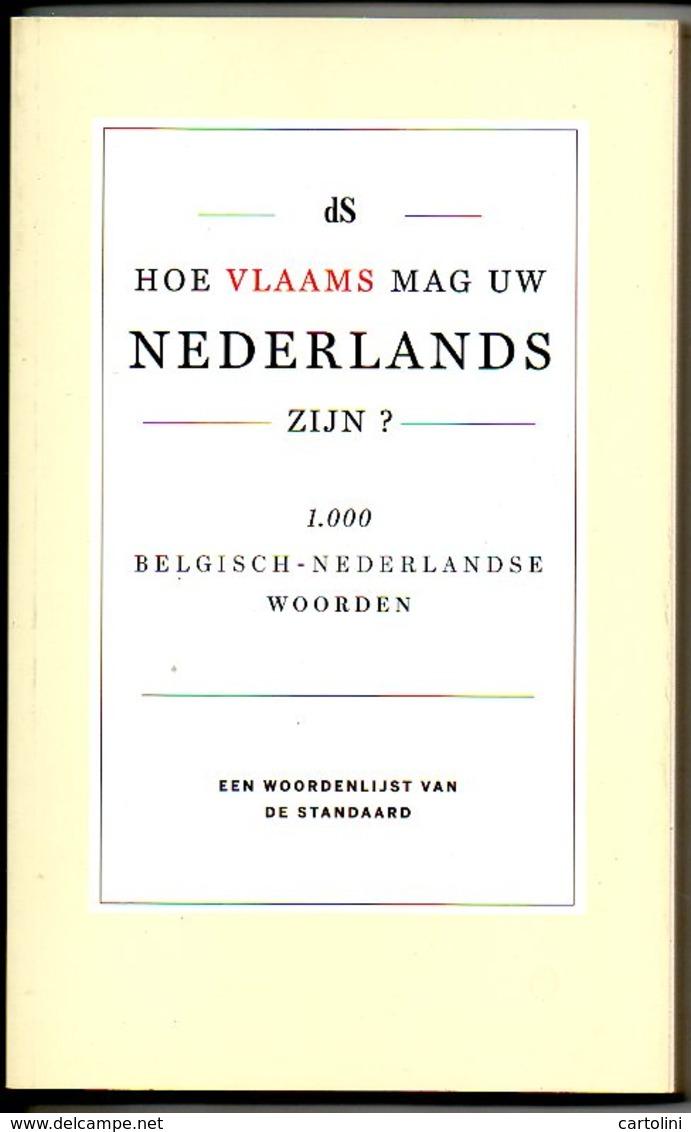 Belgisch Nederlandse Woorden Hoe Vlaams Mag Uw Nederlands Zijn ? Woordenlijst 1000 St. 125 Blz - Dictionaries