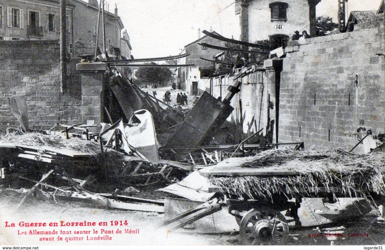 54 -  LUNEVILLE Les Allemands Font Sauter Le Pont De Ménil Avant De Quitter Lunéville Guerre 14 - 18 - Luneville
