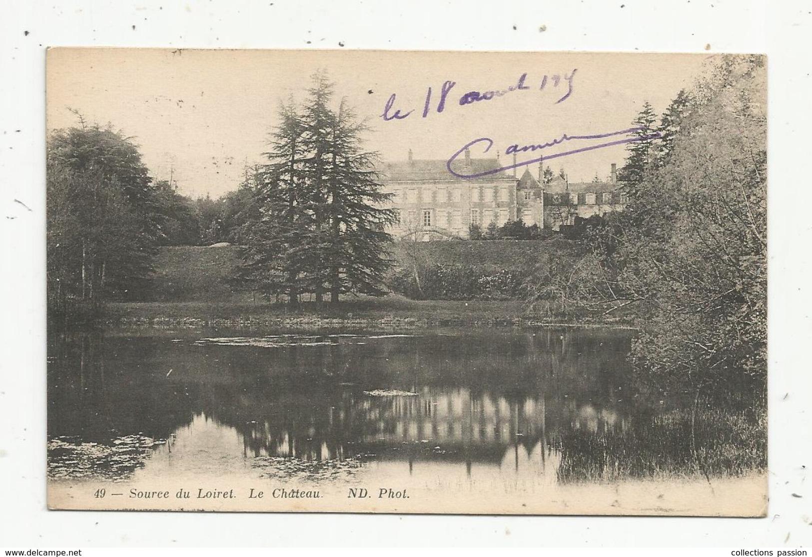 Cp , 45 , SOURCE DU LOIRET ,le Château ,voyagée 1915 , F.M. - Francia