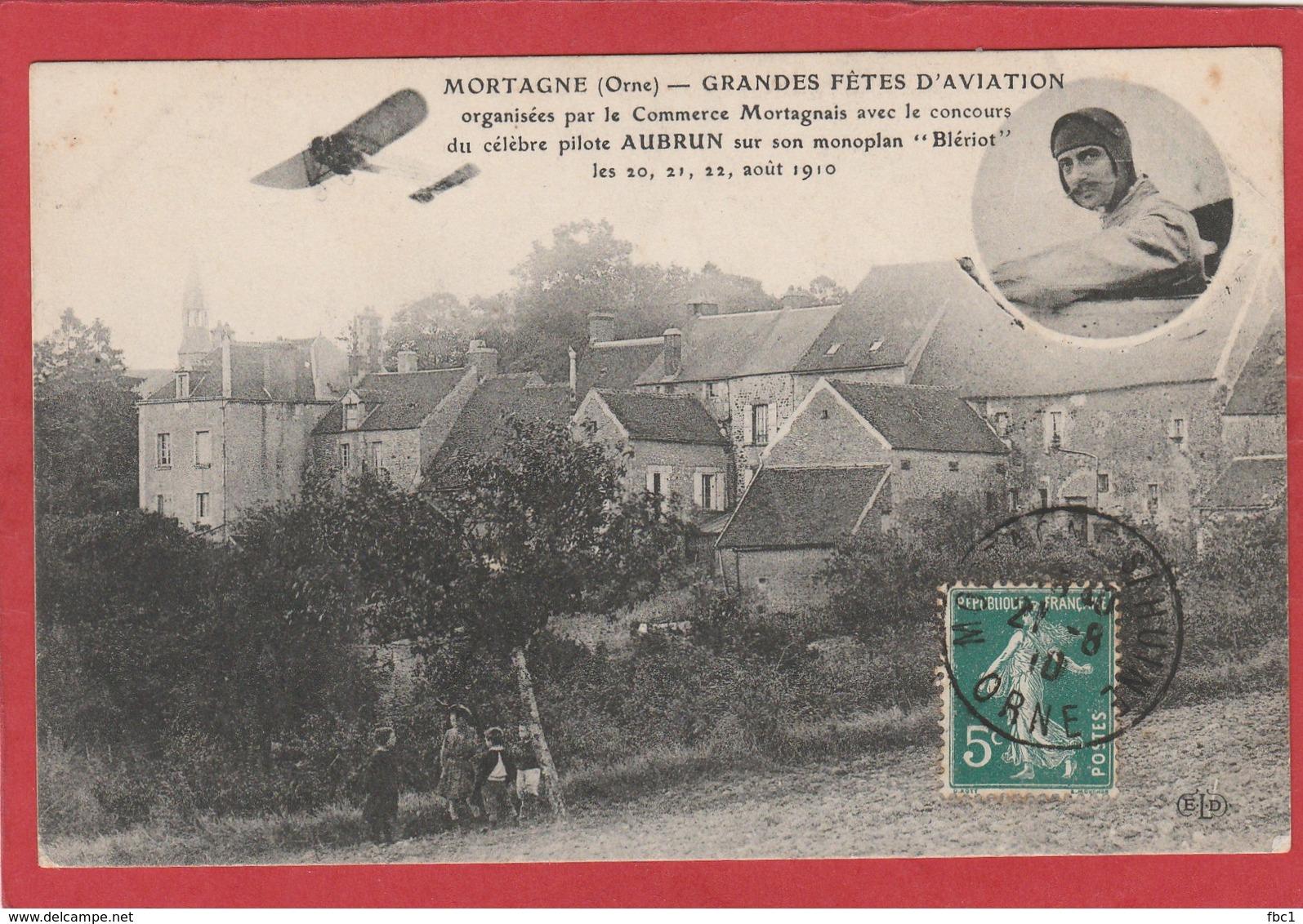 CPA: Mortagne (61) Grandes Fêtes D'aviation - Pilote Aubrun Sur Son Monoplan Blériot Aôut 1910 - Mortagne Au Perche