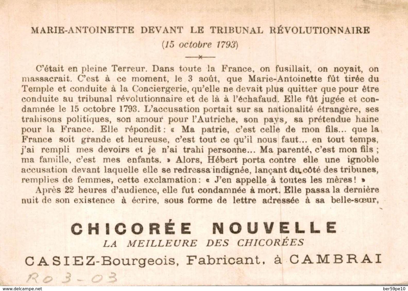 CHROMO CHICOREE NOUVELLE CASIEZ-BOURGEOIS  CAMBRAI  MARIE-ANTOINETTE DEVANT LE TRIBUNAL REVOLUTIONNAIRE 15 OCT. 1793 - Trade Cards