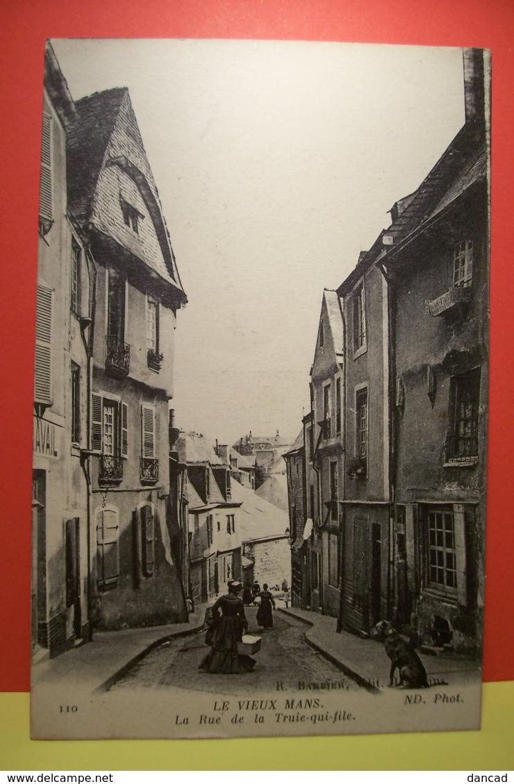 LE MANS  -   LE VIEUX  MANS  - La Rue De La TRUIE-QUI-FILE - Le Mans