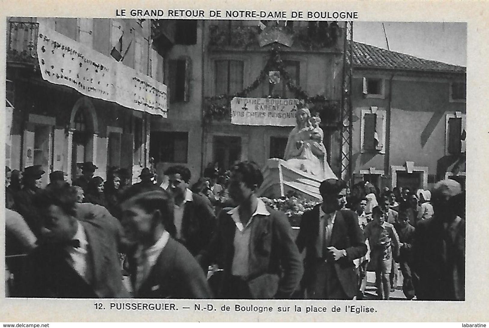 34)  PUISSERGUIER - Le Grand Retour De Notre Dame De Boulogne - N.D. De Boulogne Sur La Place De L' Eglise - France