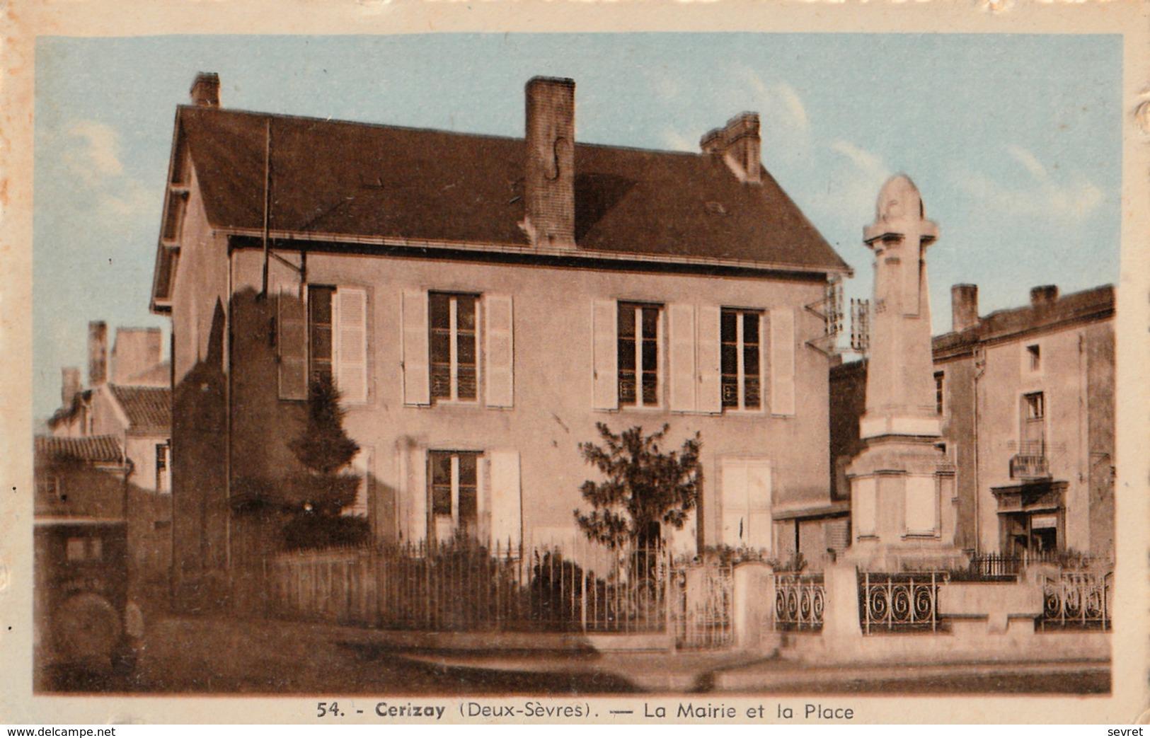 CERIZAY .  La Mairie Et La Place. Carte Rare - Cerizay