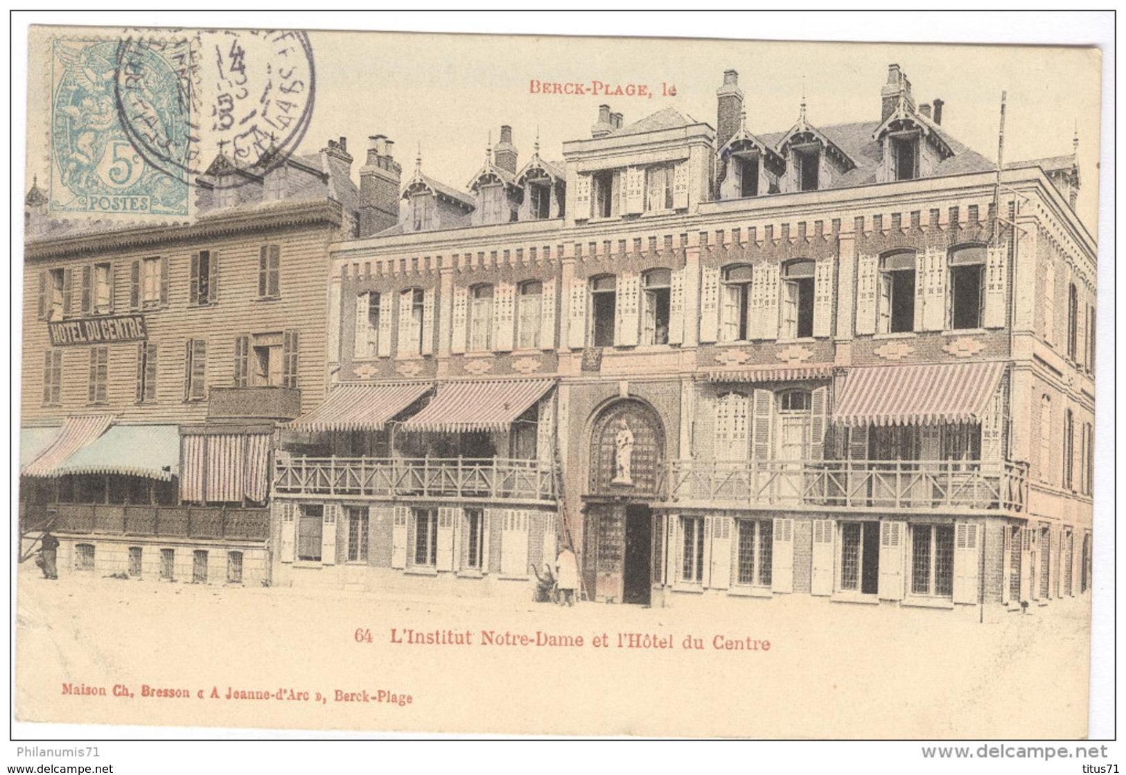 CPA Berck Plage - L'Institut Notre Dame Et L'Hotel Du Centre - Circulée - Berck
