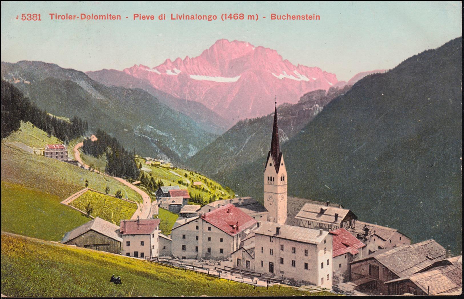 Österreich Ansichtskarte Tiroler-Dolomiten Pieve Di Livinalongo Buchenstein 1910 - Cartoline