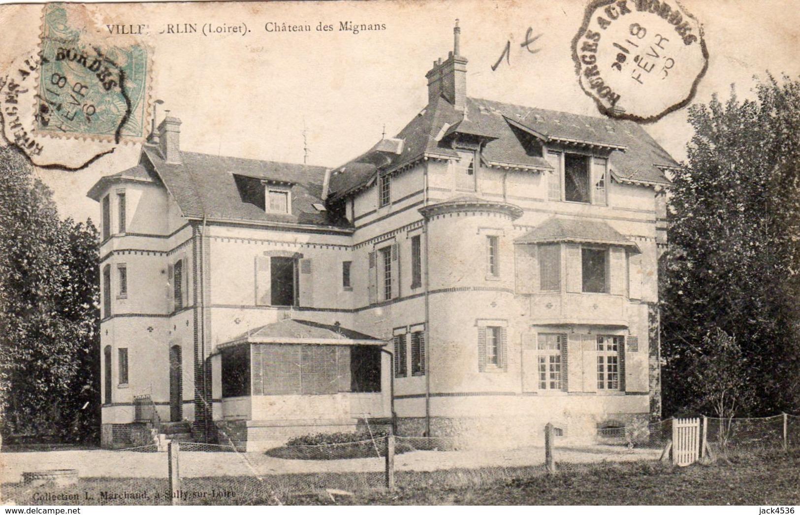 Carte Postale Ancienne - Circulé - Dép. 45 - VILLEMURLIN - Chateau Des MIGNANS - Other Municipalities