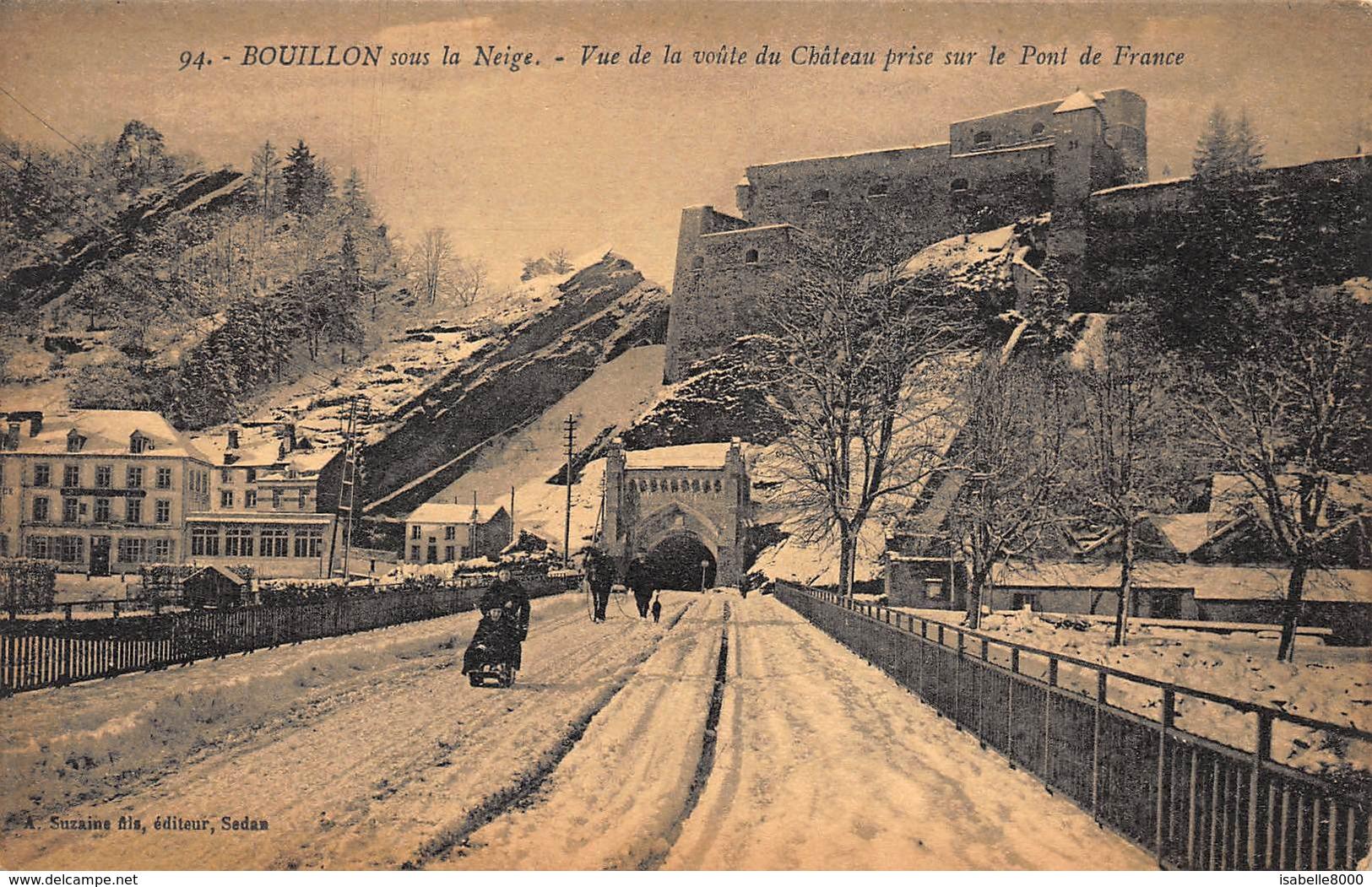 Luxembourg Bouillon Sous La Neige   Vue De La Voûte Du Château Prise Dur Le Pont De France    I 4490 - Bouillon