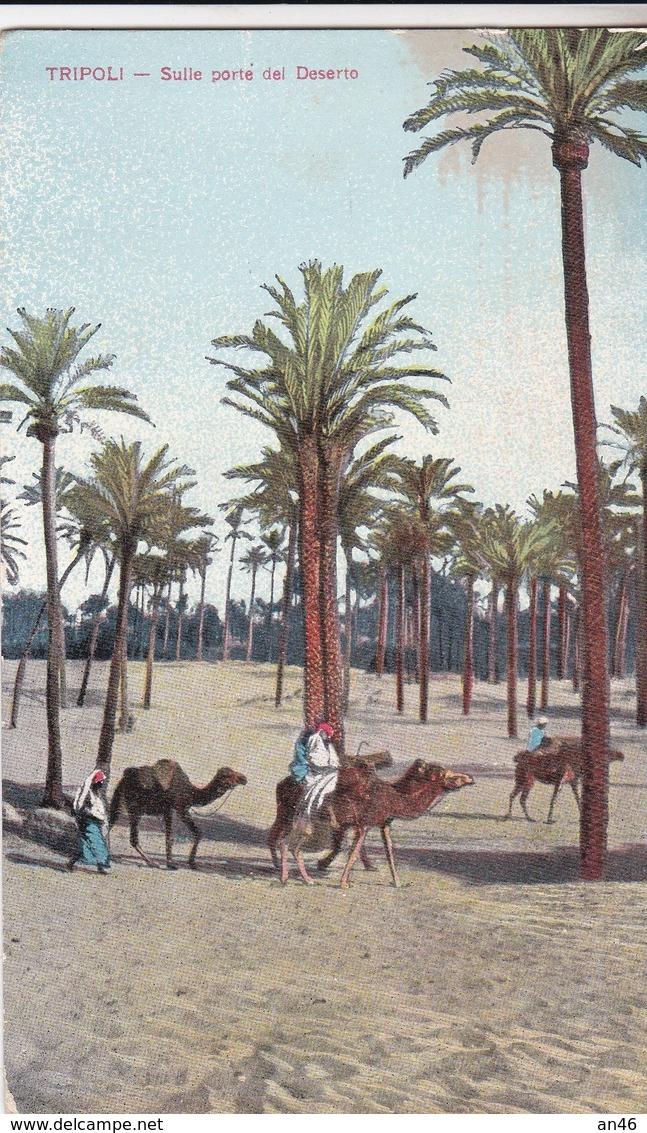 TRIPOLI - SULLE PORTE DEL DESERTO   VG AUTENTICA 100% - Libia