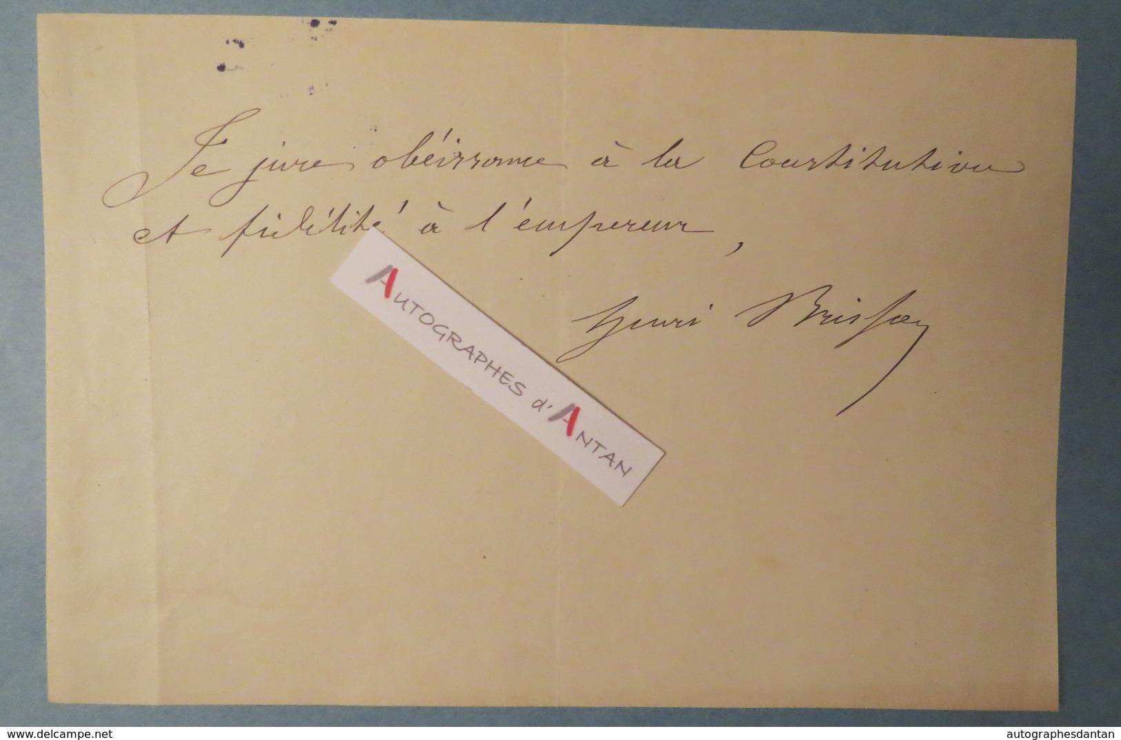 Henri BRISSON - Politique Avocat Journaliste - Fidélité à L'Empereur - Obéissance à La Constitution - Pièce Autographe - Autographes