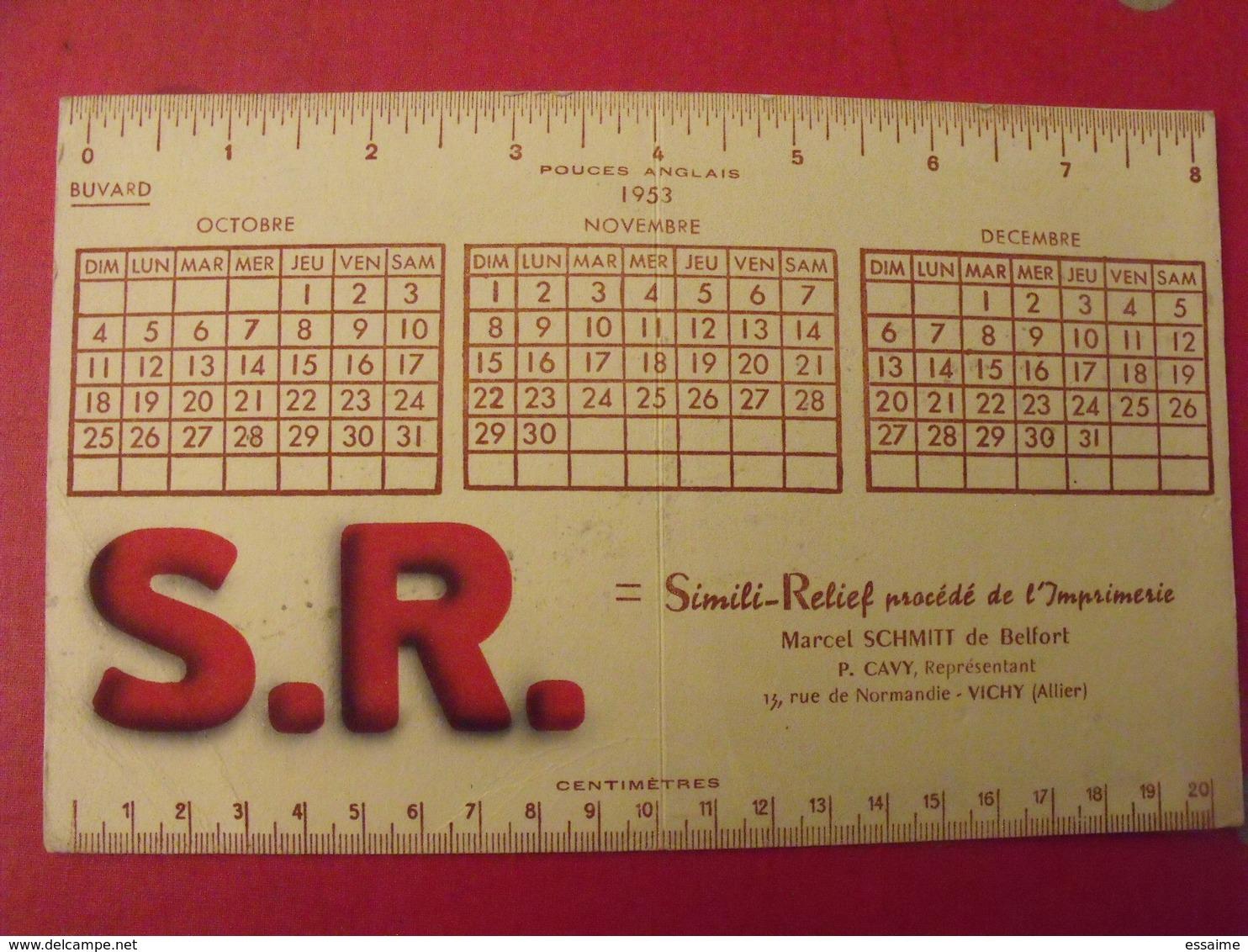 Buvard S.R. Simili Relief. Imprimerie Marcel Schmitt De Belfort. Cavy Vichy. Calendrier 1953 - Stationeries (flat Articles)