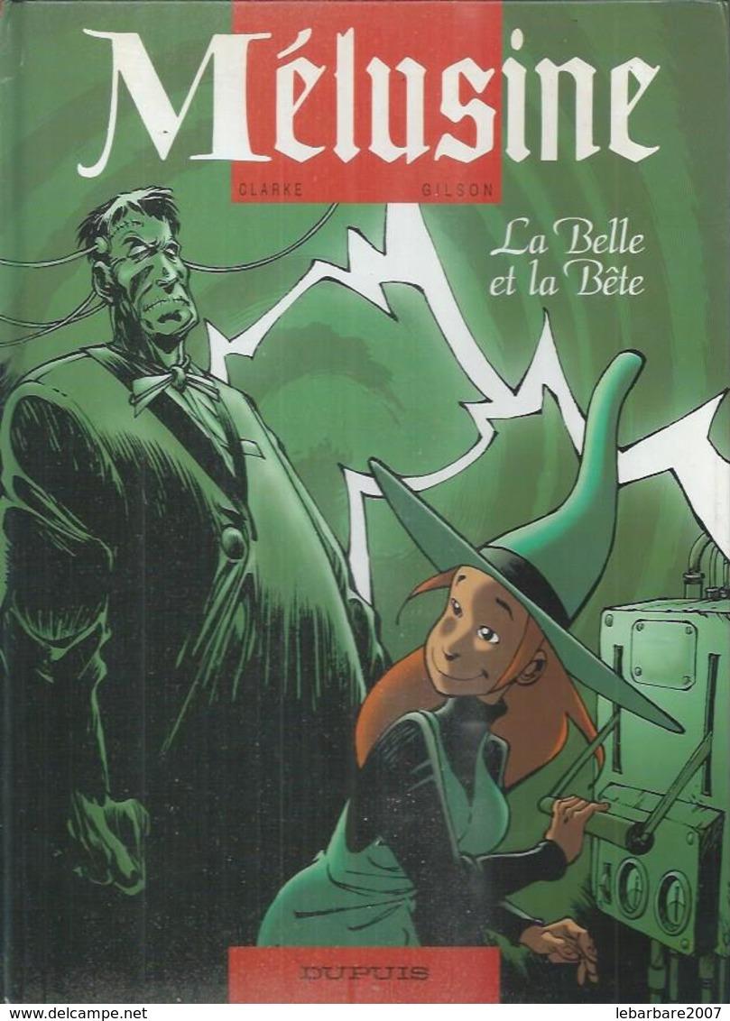 """MELUSINE  """" LABELLE ET LA BETE """" -  CLARKE / GILSON - E.O.  OCTOBRE 2004  DUPUIS - Mélusine"""