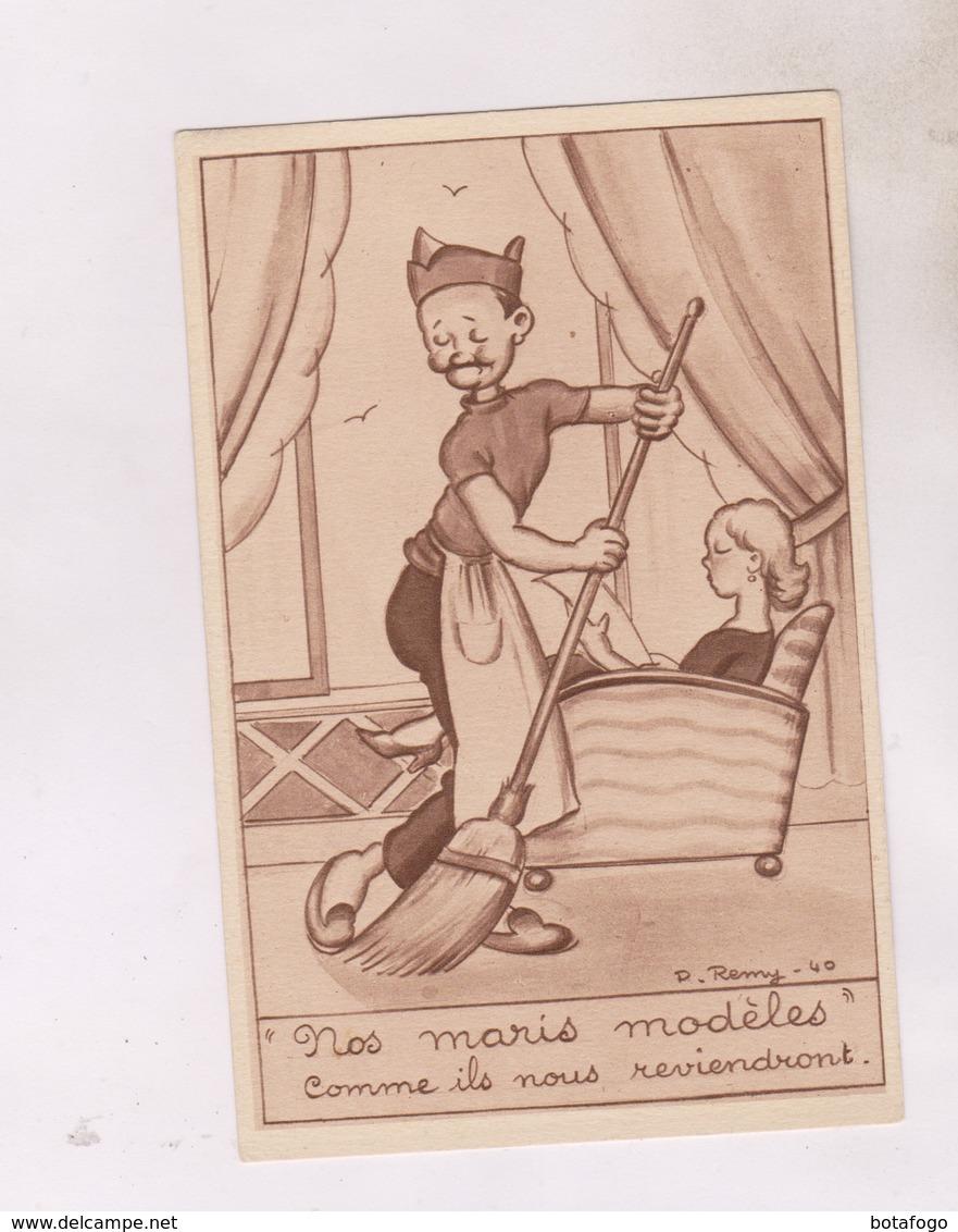 CPA ILLUSTREE P. REMY, NOS MARIS MODELES (en 1940!) ...... - Illustratori & Fotografie