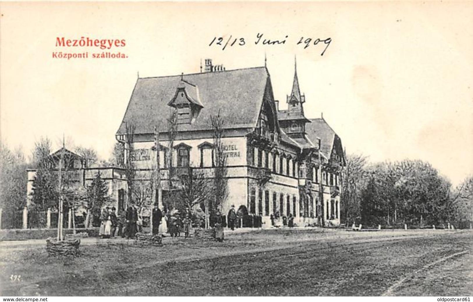 ALTE AK   MEZÖHEGYES / Ungarn  - Central Hotel -  1909 Beschriftet - Ungheria