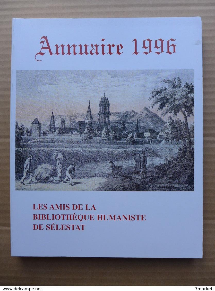 Annuaire 1996 De La Bibliothèque Humaniste De Sélestat - Alsace