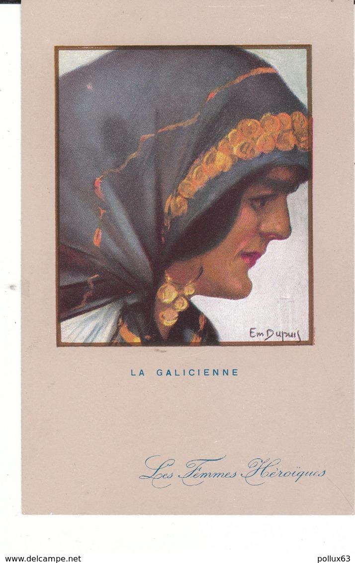 CPA ILLUSTRATEUR EMILE DUPUIS : LES FEMMES HEROÏQUES - LA GALICIENNE - Dupuis, Emile