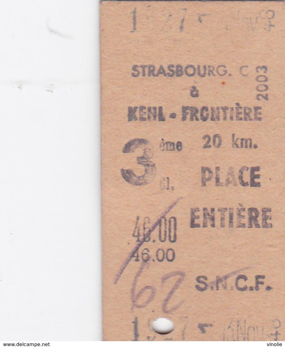PIE-VPT-18-004 :  TICKET DE TRANSPORT. TRAIN. SNCF. STRASBOURG A KEHL-FRONTIERE. 20 KM. PLACE ENTIERE. - Titres De Transport