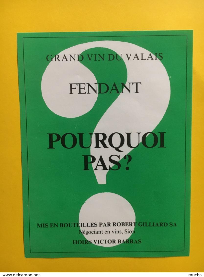 9213  - Fendant Pourquoi Pas ? Robert Gillard Suisse - Etiquettes