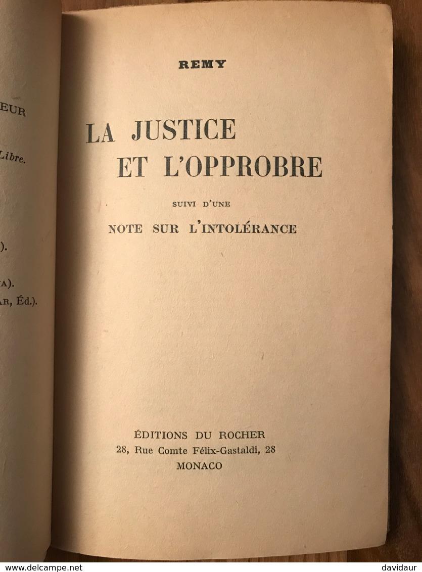 Rémy - La Justice Et L'opprobre - Suivi D'une Note Sur L'intolérance (dédicacé) - Guerre 1939-45