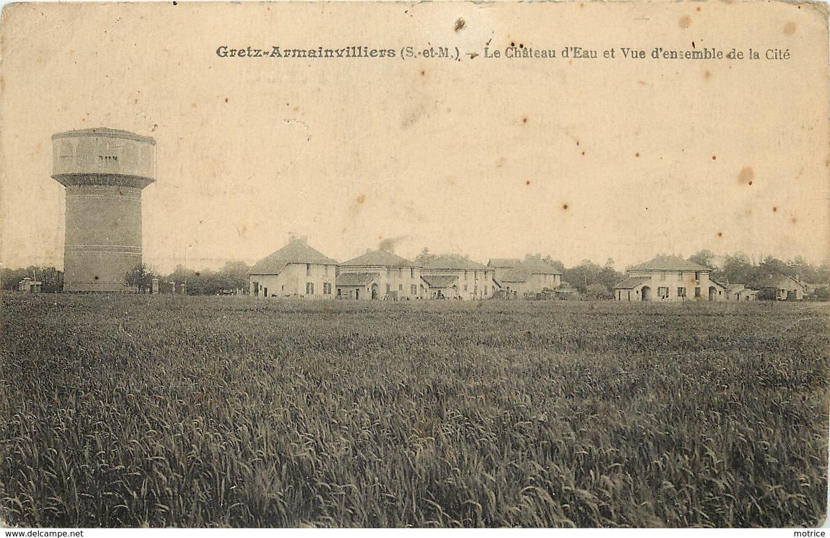 GRETZ ARMAINVILLIERS - Le Chateau D'eau Et Vue D'ensemble De La Cité. - Châteaux D'eau & éoliennes