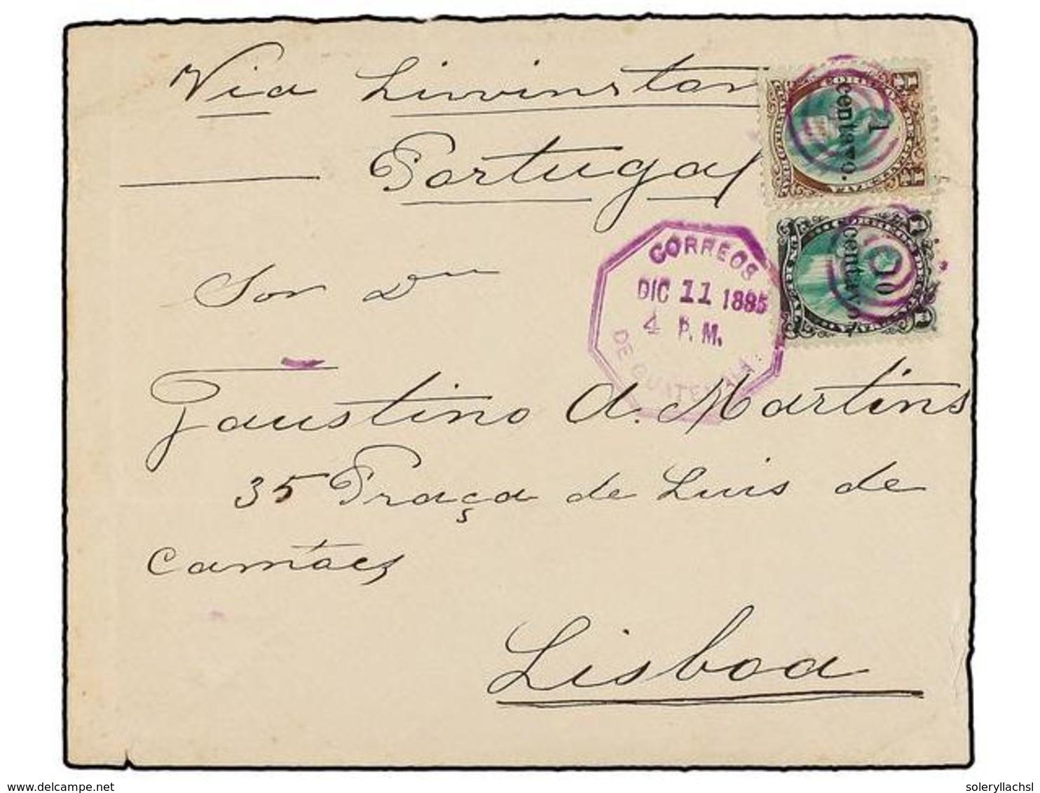 GUATEMALA. Sc.17, 19. 1885. GUATEMALA A LISBOA (Portugal). 1 Ctvo. S. 1/4 Ctvo.  Castaño Y Verde Y 10 Ctvos. S. 1 Real N - Stamps