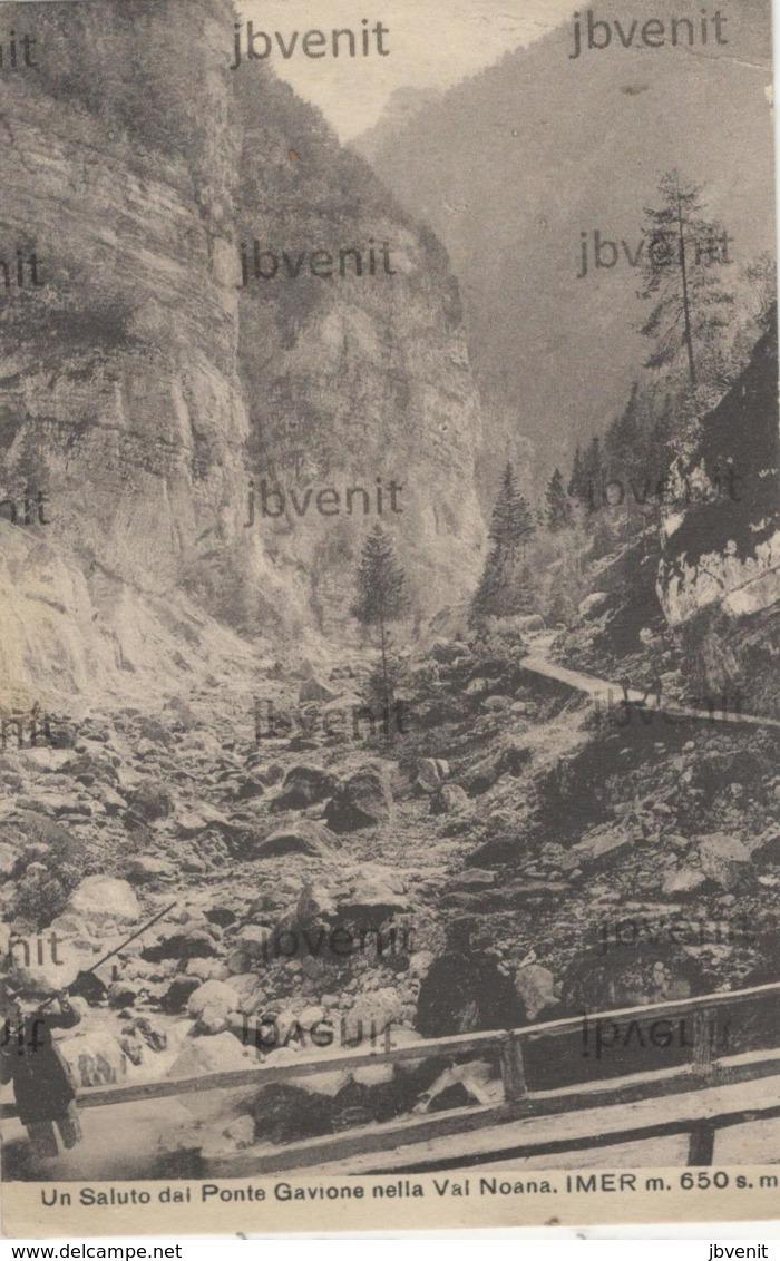 IMER  (TRENTO) - Un Saluto Dal Ponte Gavione Nella Val Noana - 1930 - Trento