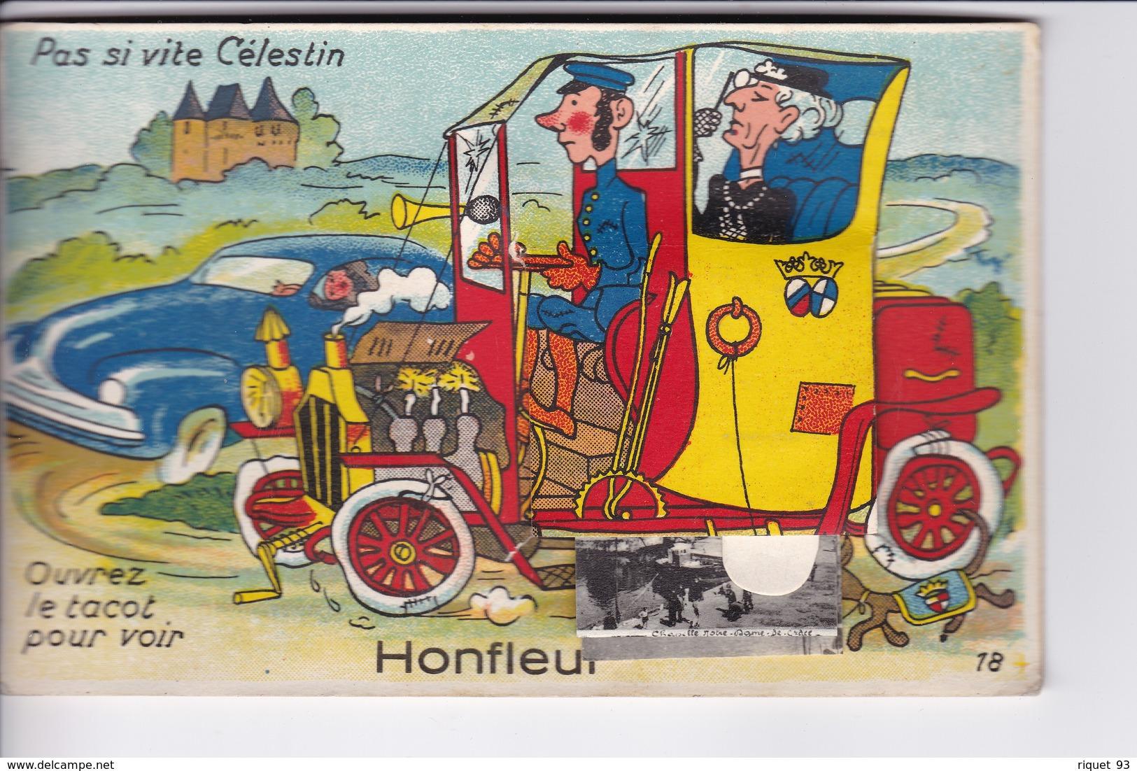 """Carte à Système(dépliant Sous Languette) - N° 18 . """"Pas Si Vite Célestin"""" Ouvrez Le Tacot Pour Voir HONFLEUR - Honfleur"""