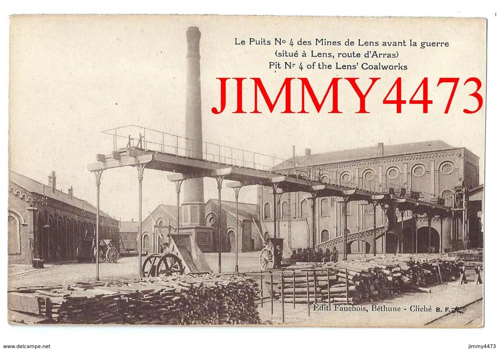CPA - Le Puits N° 4 Des Mines De Lens Avant La Guerre - LENS 62 Pas De Calais - Edit. Fauchois à Béthune - Recto-Verso - Lens