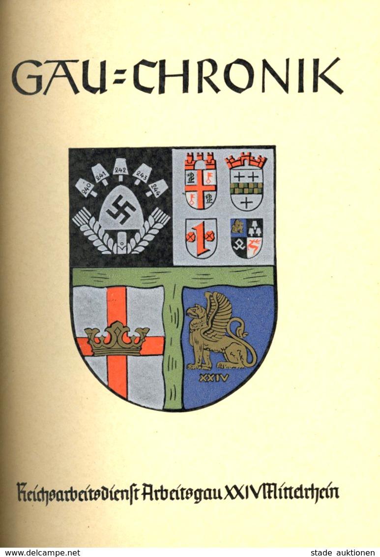 Buch WK II Gau Chronik Reichsarbeitsdienst Arbeitsgau XXIV Mittelrhein Handwerksarbeit Der Druckerei P. Straub KOblenz 8 - Guerra 1939-45