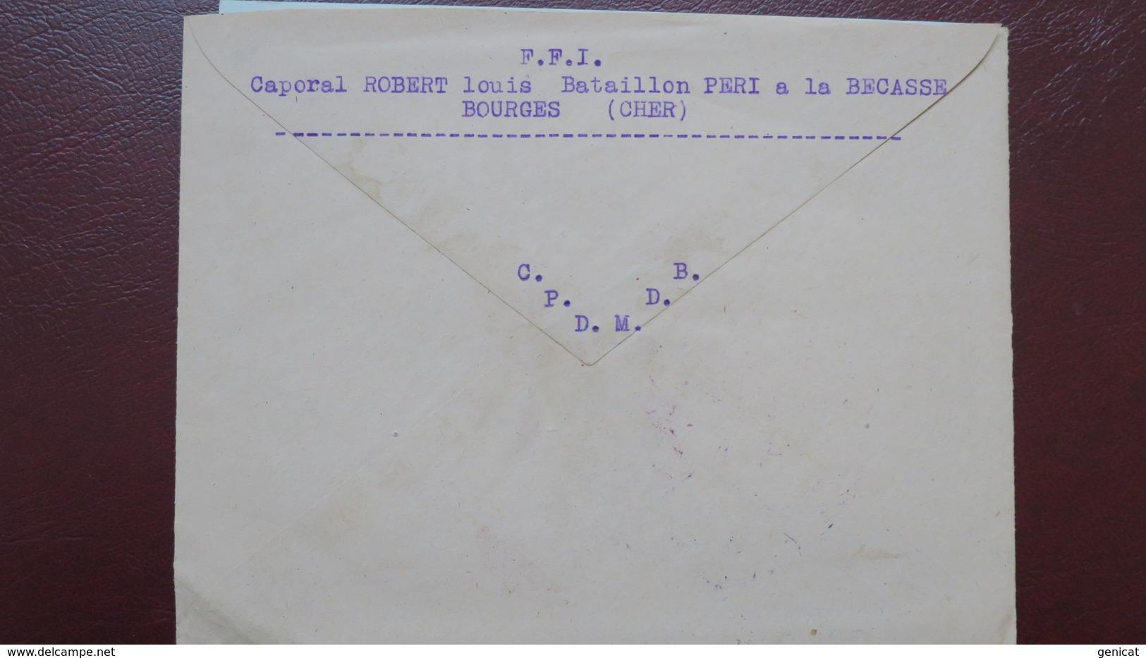 Lettre En Franchise Militaire FFI Bataillon Peri ( Communistes ) Bourges Octobre 1944 Pour Noirlac Cher - Marcophilie (Lettres)