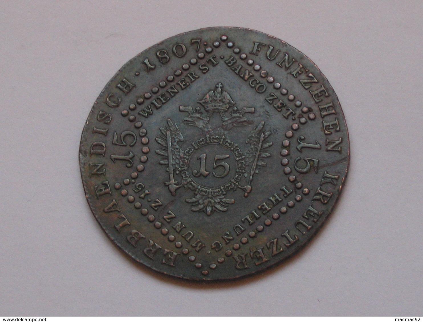 AUTRICHE - AUSTRIA  15 Kreuzer 1807 S - Franz Kais V Oest Kohen  **** EN ACHAT IMMEDIAT **** - Autriche