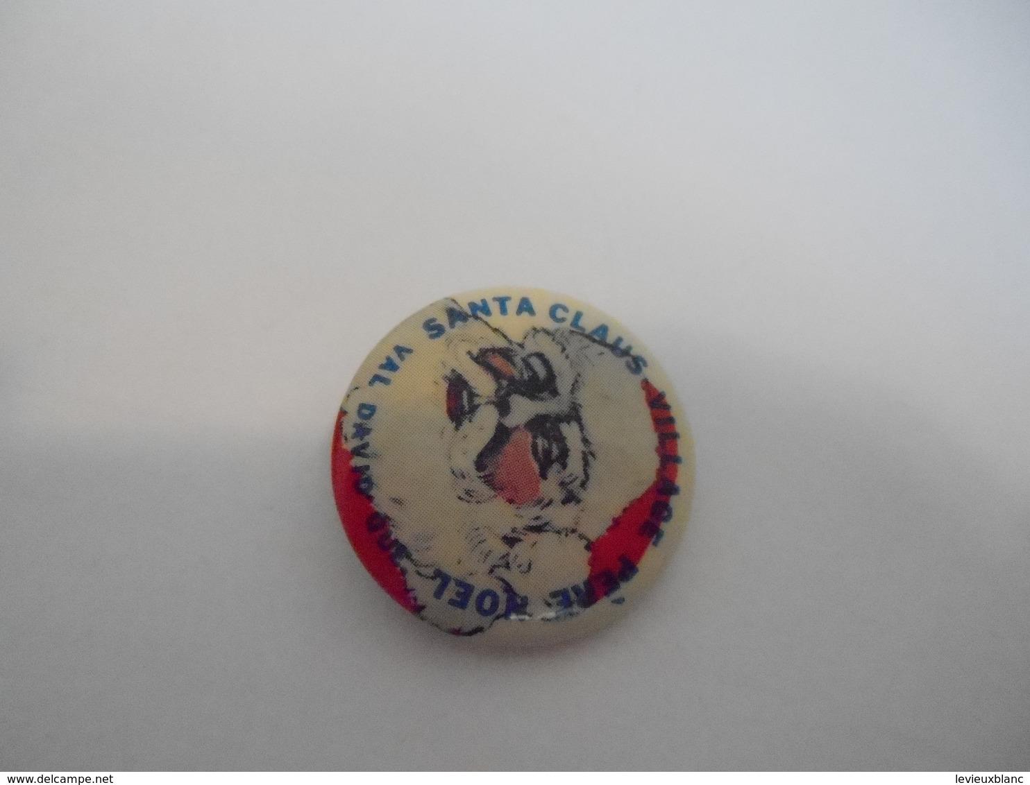 Badge Publicitaire à épingle / Santa Claus/ Village Pére Noël/CANADA/Val David Québec / Vers 1980  BAD138 - Kerstmannen