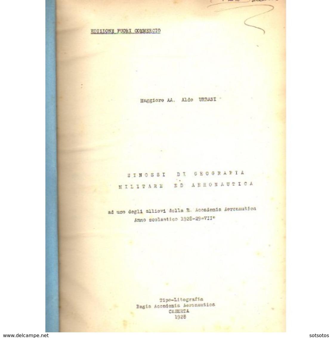 SINOSSI Di GEOGRAFIA MILITARE Ed AERONAUTICA Ad Uso Degli Alievidella R.Academia Aeronautica - 1928 - Informatica