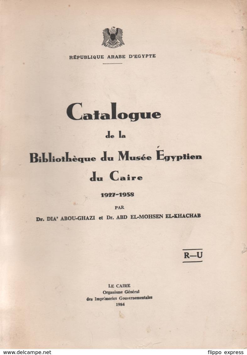 Egypt: Catalogue De La Bibliotheque Du Musee Egyptien Du Caire 1927-1958 - Archeologie