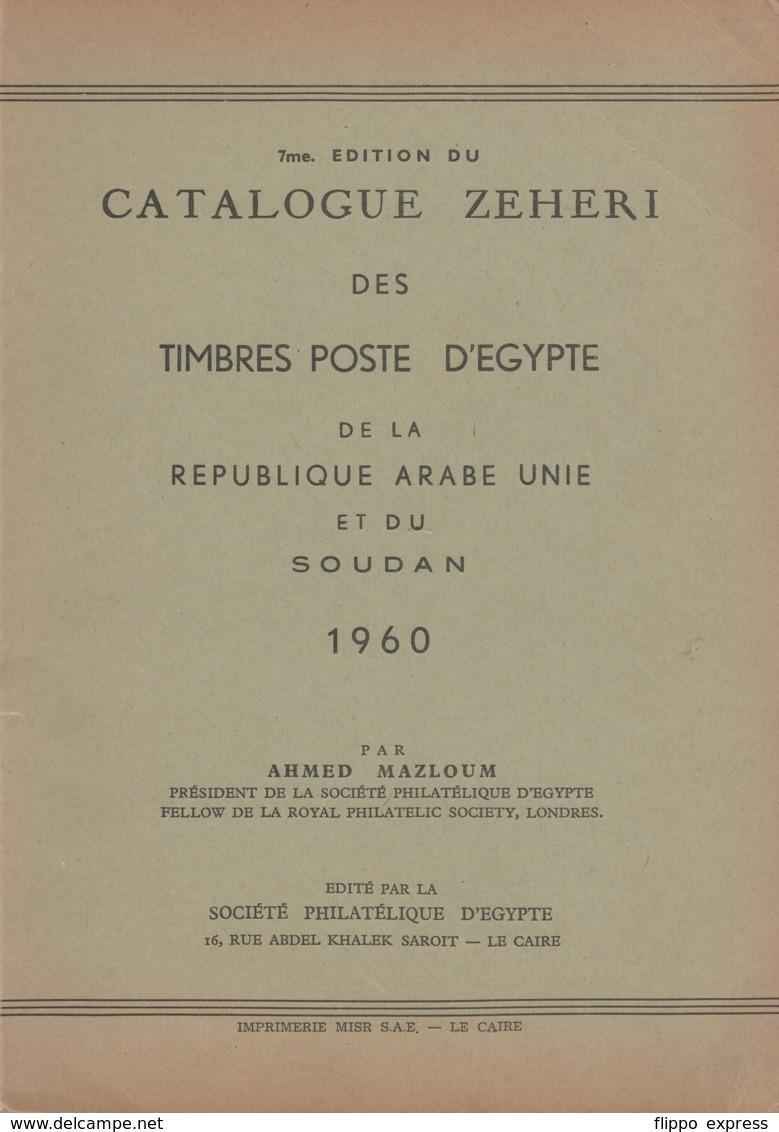 Egypt: Catalogue Zeheri Des Timbre Poste D' Egypte, Etc., 7th. Ed., 1960 - Zonder Classificatie