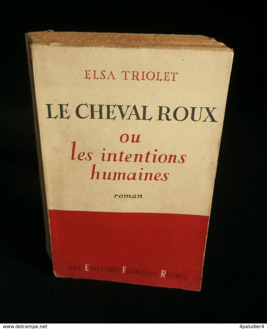 ( Littérature Aragon ) LE CHEVAL ROUX Par Elsa TRIOLET 1953 ENVOI De L'auteur De Milton Mezz Mezzrow Et Jules LADOUMEGUE - Livres Dédicacés